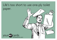 single. ply. toilet. paper.   improperly forward